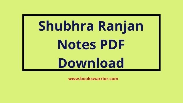 shubhra ranjan notes pdf